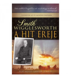 A hit ereje - Smith Wigglesworth