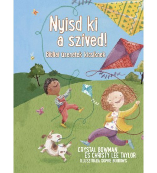 Nyisd ki a szíved! - Christy Lee Taylor, Crystal Bowman