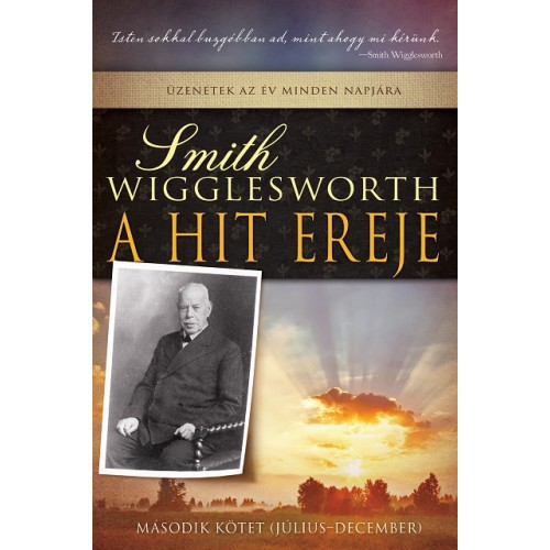 A hit ereje 2. - Smith Wigglesworth