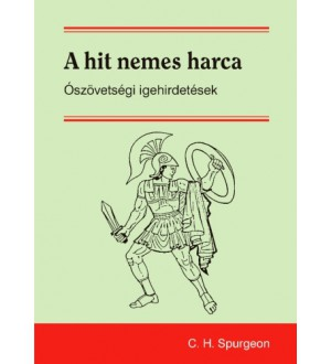 A hit nemes harca - Spurgeon, C.H.