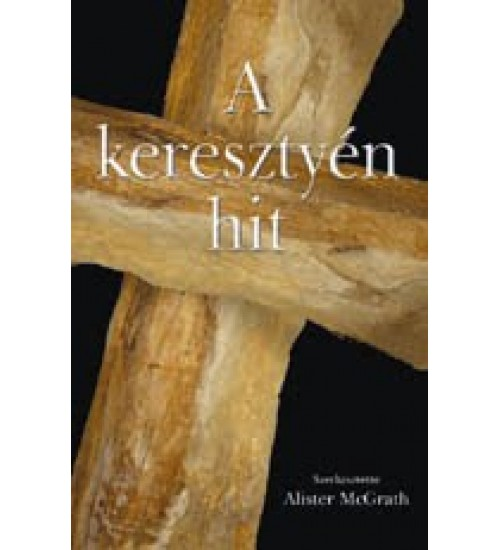 A keresztyén hit - Alister McGrath