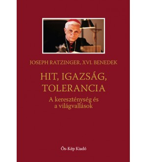 Hit, igazság, tolerancia - Joseph Ratzinger