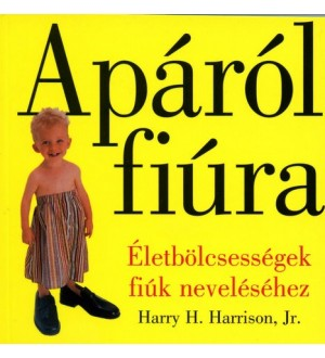 Apáról fiúra - Harry H. Jr. Harrison