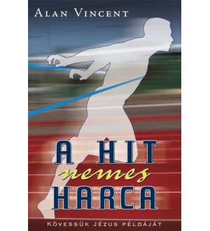 A hit nemes harca - Alan Vincent