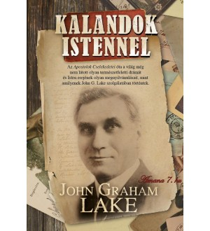 Kalandok Istennel - John Graham Lake